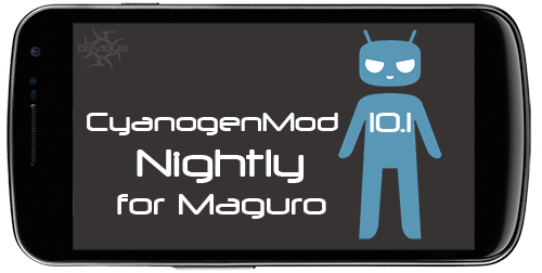 Official CyanogenMod 10.1 Nightly for Maguro Galaxy Nexus